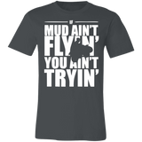 Mudding T-shirt - If Mud Ain't Flying You Ain't Trying