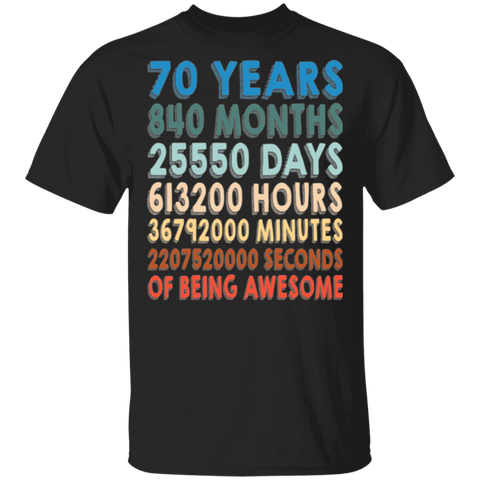 70 Birthday T shirt | Years, Months, Days, Hours, Seconds Of Being Awesome