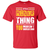 Miner T-shirt Gift For Miner It's A Miner Thing T-shirt With Saying Gift For Coworker Miner Shirt Miner Gift Cool Miner Shirt Gift For Him