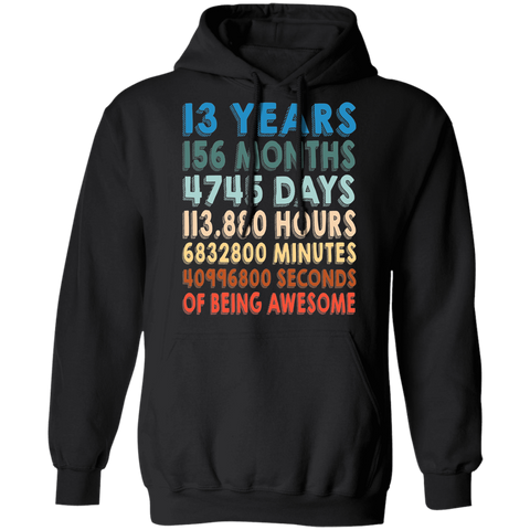 13th Birthday Hoodie | 13 Years Old Gift Hoodie | Years, Months, Days, Hours, Minutes, Seconds Of Being Awesome