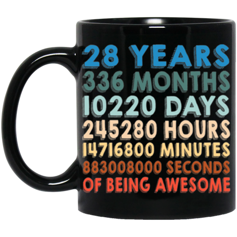 28th Birthday Black Coffee Mug 11 Oz. - 28 Years Of Being Awesome