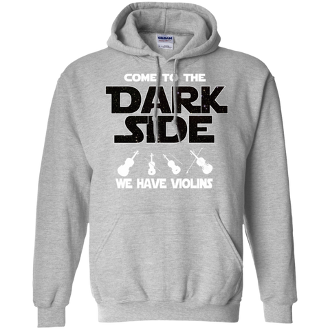 Violin Player Hoodie / Violinist Hoodie / Violin Hoodie / Gift For Musician / Come To The Dark Side We Have Violins Hoodie