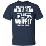Whippet Owners Don't Need A Plan Tshirt - Whippet Lover - Whippet Mom - Whippet Dad - Dog Lover Gift - Funny Tshirts