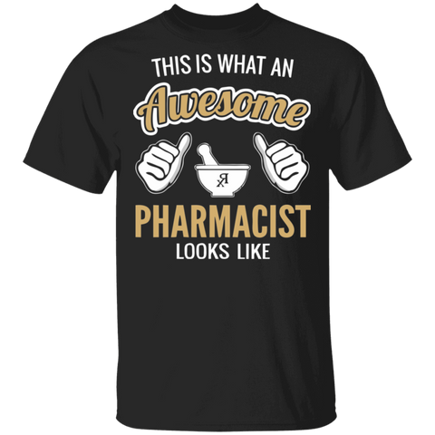 This Is What An Awesome Pharmacist Looks Like T-shirt