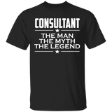 Consultant - The Man The Myth The Legend Shirt - Consultant Gift - Coworker Gift - Consultant Shirt
