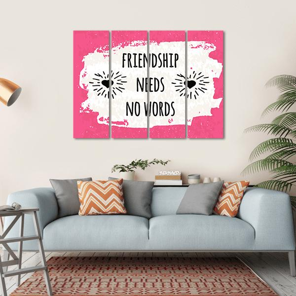 "Quote ""Friendship Needs No Words"" Multi Panel Canvas Wall Art 1 Piece / Small / Gallery Wrap Tiaracle"