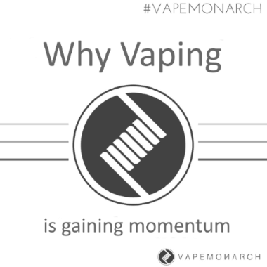 Why Vaping is gaining momentum