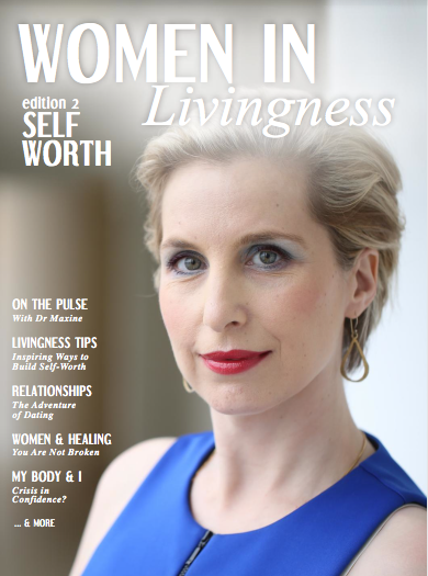 Women in Livingness Magazine - Edition 2, Self Worth.