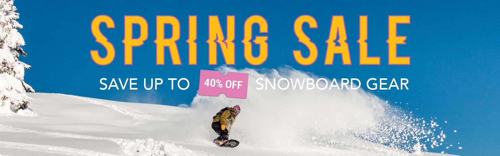 Spring Sale - Save up to 40% on snowboard gear