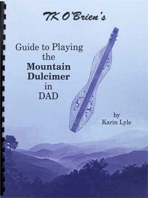 TK O'Brien's Guide to Playing Mountain Dulcimer (DAD)