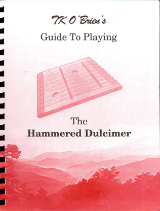 TK O'Brien's Guide to Playing Hammered Dulcimer