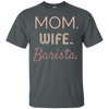 Mom Wife Barista - Pink - Adult Job Tee