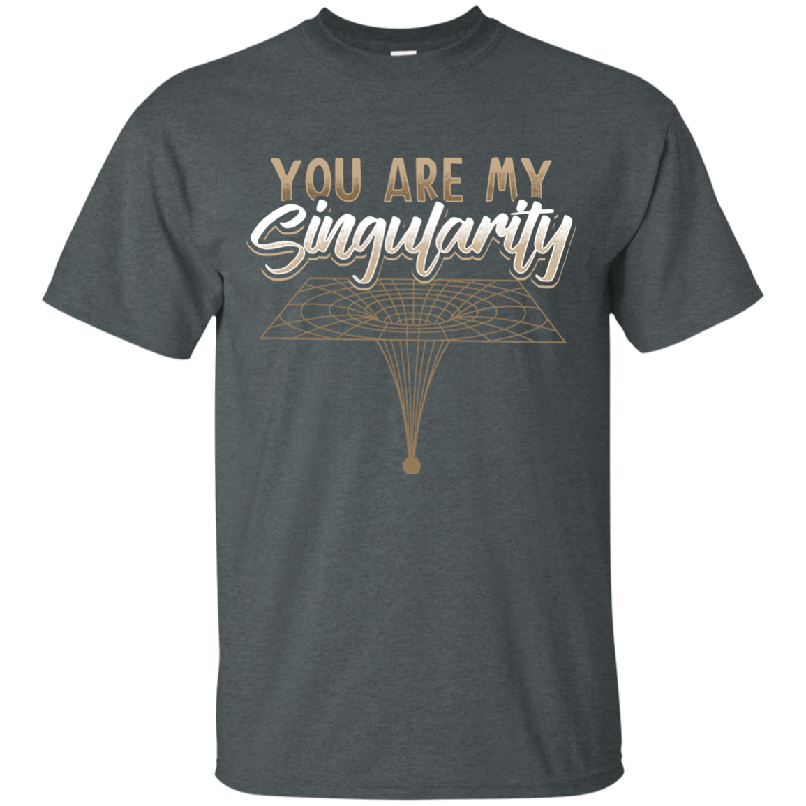 You Are My Singularity Adult T-Shirt