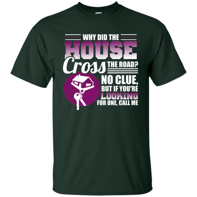 Why Did The House Cross The Road? 2 - Adult Realtor Tee