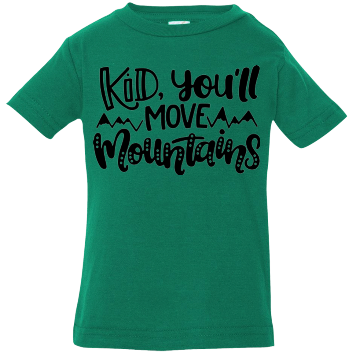 Kid You'll Move Mountains Tee