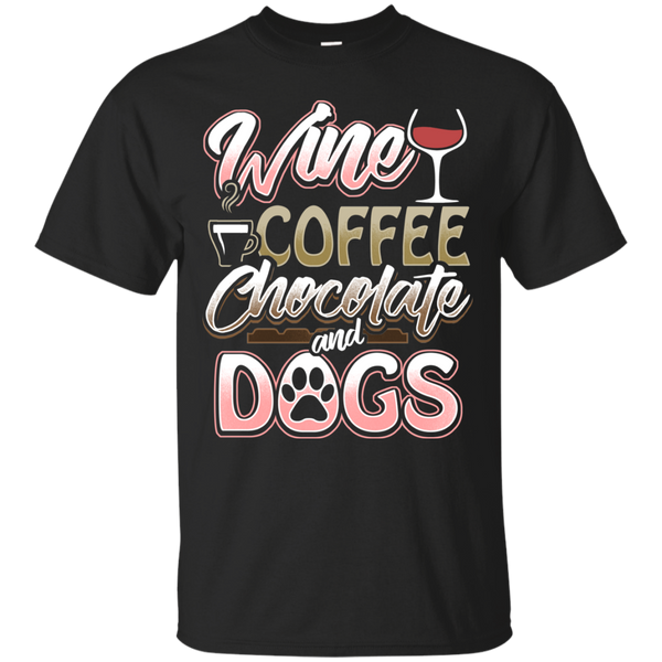 Wine Coffee Chocolate And Dogs Adult T-Shirt