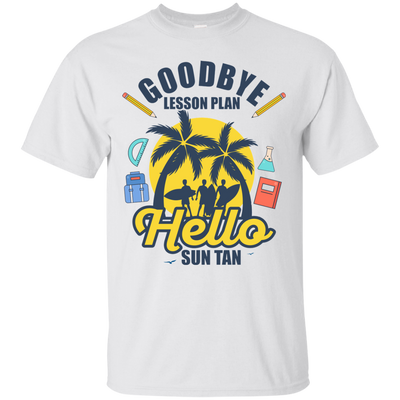 Goodbye Lesson Plan, Hello Sun Tan 1 - Adult Teacher Tee