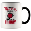 I'm Only A Morning Person On Black Friday - Funny Holidays Shopping Accent Mug