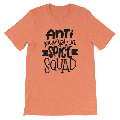 Anti Pumpkin Spice Squad 1 - Funny Fall Holiday Adult Tee