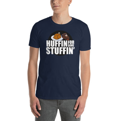 Huffin For Some Stuffin Turkey Design 1 - Fall Thanksgiving Adult Tee