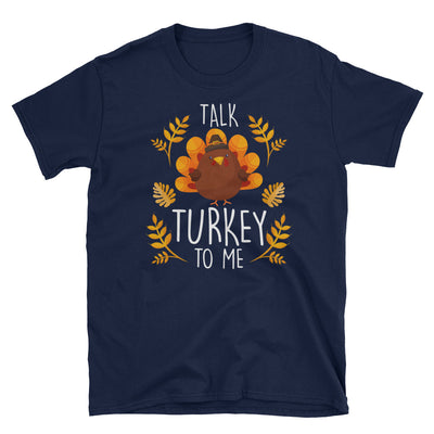 Talk Turkey To Me 1 - Funny Fall Thanksgiving Adult Tee