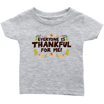 Everyone Is Thankful For Me - Kid's Holiday Thanksgiving Tee