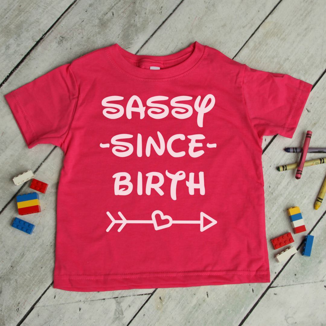 Sassy Since Birth T-Shirt - 6 Colors