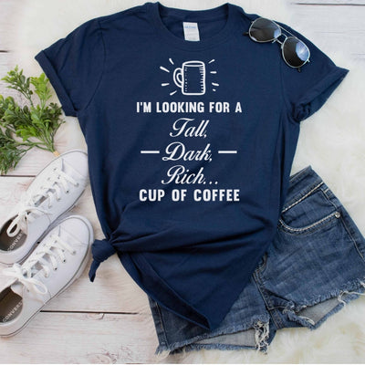Tall Dark Rich Cup of Coffee 2 | Funny Ladies Coffee Tee