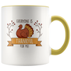 Everyone Is Thankful For Me 2 - Thanksgiving Accent Mug