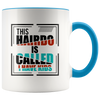 This Hairdo Is Called I Have Kids - Funny Mom Accent Mug