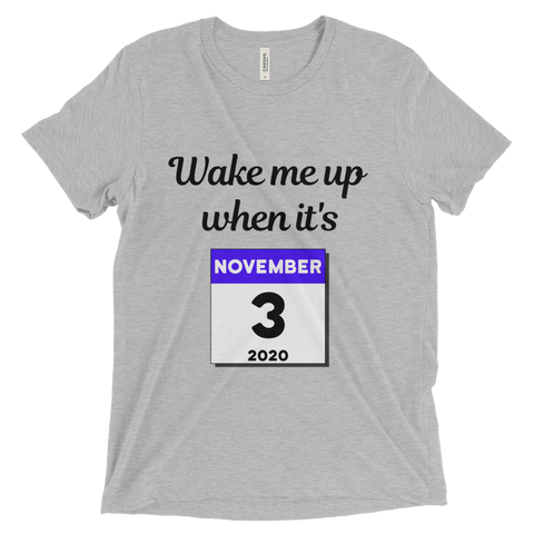 """Wake me up when it's November 3, 2020"" Tee - Collect + Capture"