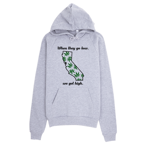 """When they go low, we get high"" Hoodie"