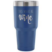 This Might Be Wine Tumbler