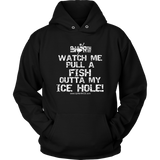 Watch Me Pull a Fish Hooded Sweatshirt