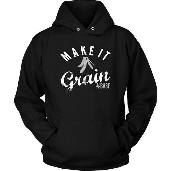 Make It GRAIN sweatshirt