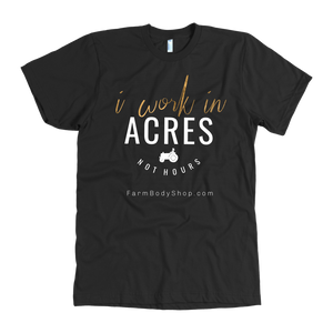 I work in Acres - Tee