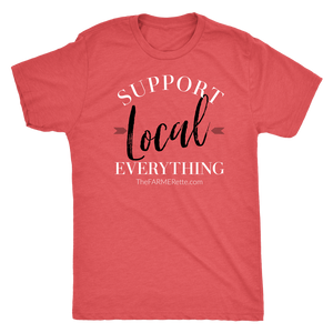 Support local everything Tee