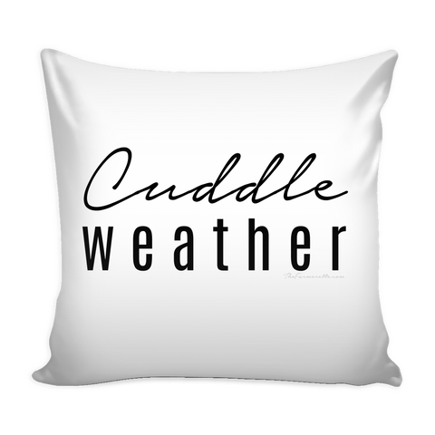 Cuddle Weather Pillow case