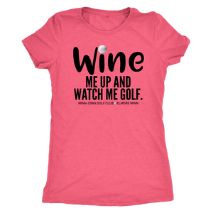 WINE ME UP AND WATCH ME GOLF MINN IOWA