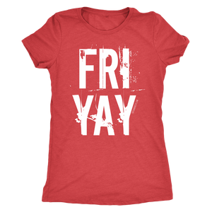 FRI YAY TEE WOMEN TRIBLEND!
