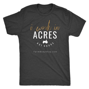 Open image in slideshow, I work in Acres - Tee (loose and fitted) Next Level