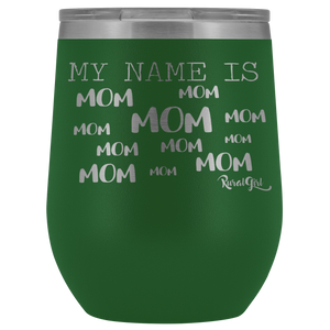 MY NAME IS... MOM MOM MOM