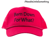 Bern Down For What? High Quality Embroidered Classic Mesh-Back Hat/Cap-Already Embroidered-
