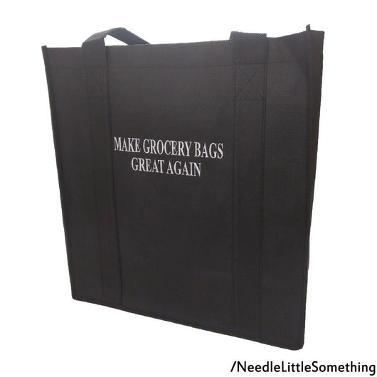 Make Grocery Bags Great Again Embroidered Reusable Reinforced Tote Bag-Already Embroidered-