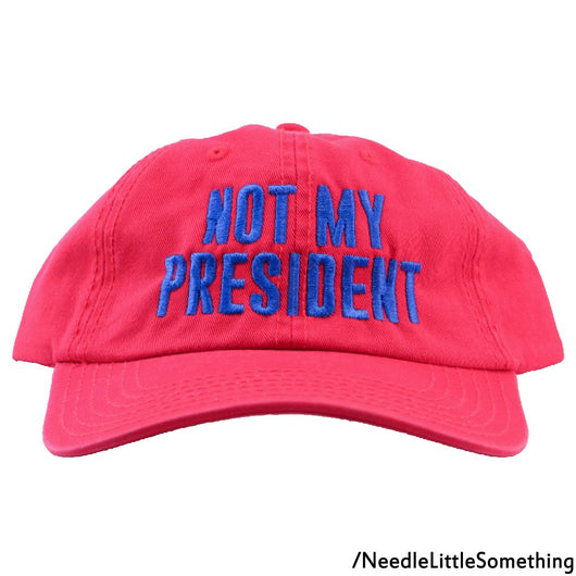 Not My President Embroidered Washed Cotton Six Panel Dad Hat With Bronze Buckle-Already Embroidered-