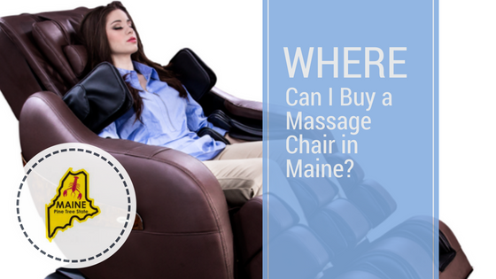 Massage Chair Stores in Maine | Top Brands [2018]