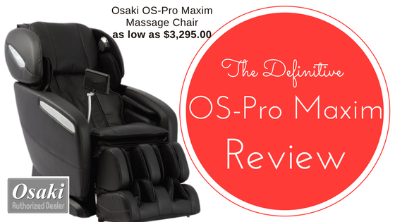 Osaki OS-Pro Maxim Massage Chair Review [2018]