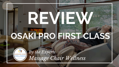 Osaki OS-Pro First Class Review