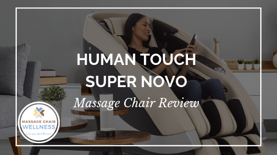 Read the Human Touch Super Novo Massage Chair Review by Experts at Massage Chair Wellness