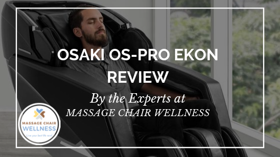 Read Osaki OS-Pro Ekon Massage Chair Review by the Experts at Massage Chair Wellness